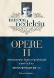 Opere (Vol. 2) Mircea Nedelciu. Amendament la instinctul proprietății. Și ieri va fi o zi. Povestea poveștilor gen.'80