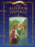 Aleodor Împărat. Lecturi școlare