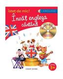 Învăţ engleza cântând (3+ ani). Larousse (include CD audio). Isteţ de mic