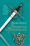 Sfârșitul lui Pardaillan. Cavalerii Pardaillan (Vol. 10), Michel Zevaco