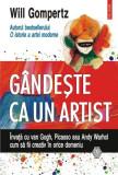 Gîndeşte ca un artist. Învaţă cu van Gogh, Picasso sau Andy Warhol cum să fii creativ în orice domeniu