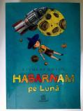 Nikolai Nosov - Habarnam pe Luna {Humanitas, 2013}
