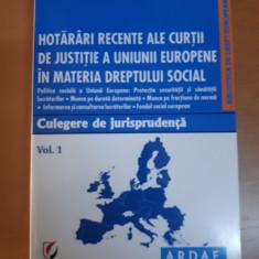Hotărâri recente ale Curții de Justiție a Uniunii Europene în dreptul social