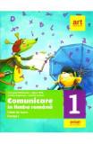 Comunicare in limba romana - Clasa 1. Partea I - Caiet - Cleopatra Mihailescu, Tudora Pitila