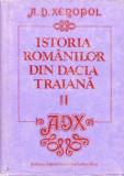A. D. XENOPOL - ISTORIA ROMANILOR DIN DACIA TRAIANA VOL II - ED A IV A.{ED STIINTIFICA SI ENCICLOPEDICA, 1986,581 PAG FORMAT APROPIAT A4 CARTONATA}, A.D. Xenopol