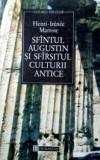 Sfantul Augustin si sfarsitul culturii antice  -  Henri-Irenee Marrou