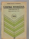 (C8118) LIMBA ROMANA . GRAMATICA, MANUAL CLASA A VIII-A