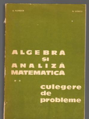 (C8111) CULEGERE ALGEBRA SI ANALIZA MATEMATICA DE D. FLONDOR SI N. DONCIU, VOL 2 foto