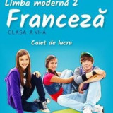 Limba franceza L2 - Clasa 6 - Caiet - Gina Belabed, Claudia Dobre, Diana Ionescu