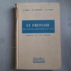Le freinage des vehicules automobiles sur route – H. Perrot, N. L. Erpelding, P. H. Perrot