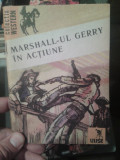 MARSHALL-UL GERRY IN ACTIUNE