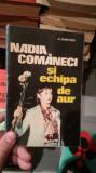 NADIA COMANECI SI ECHIPA DE AUR-D.DIMITRIU