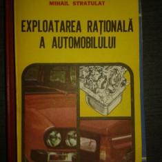 Exploatarea rationala a automobilului – Mihail Stratulat