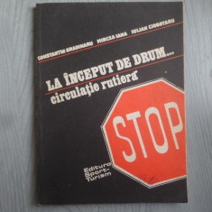 La inceput de drum…circulatie rutiera – Constantin Gradinaru, Mircea Iana, Iulian Ciobotaru