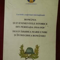 Romania si evenimentele din 1914-20 Marea Unire si Intregirea Romaniei