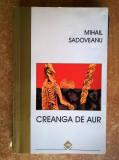 Mihail Sadoveanu - Creanga de aur (1996)
