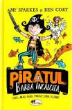 Piratul Barba Incalcita - Amy Sparkes, Ben Cort