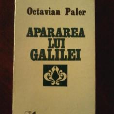 Octavian Paler-Apararea Lui Galilei. Dialog despre prudenta si iubire