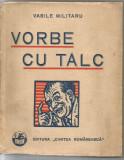 8A(xx)  VASILE MILITARU-Vorbe cu talc-contine dedicatia si autograful autorului