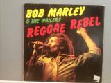 BOB MARLEY & THE WAILERS – REGGAE REBEL(1983/BELLAPHON/RFG) - Vinil/Impecabil, Polygram