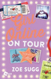 Girl Online: On Tour: The Second Novel by Zoella, Hardcover