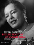 Jerry Dantzic: Billie Holiday at Sugar Hill: With a Reflection by Zadie Smith, Hardcover