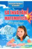 Sa invatam matematica fara profesor - Clasa 6 - Gheorghe Adalbert Schneider