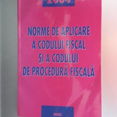 NORME DE APLICARE A CODULUI FISCAL SI A CODULUI DE PROCEDURA FISCALA