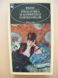 Balzac - Stralucirea si suferintele curtezanelor - RAO - 1999