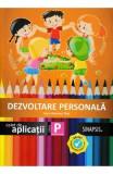Dezvoltare personala - Clasa pregatitoare - Caiet de aplicatii - Anca Veronica Taut