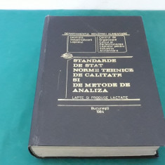 STANDARDE DE STAT ȘI NORME  TEHNICE DE CALITATE  ȘI METODE DE ANALIZĂ LAPTE/1984
