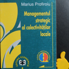 Managementul strategic al colectivitatilor locale Marius Profiroiu
