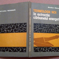 Tehnologii noi in extractia carbunelui energetic - Emilian Mataca, Alta editura, 1987
