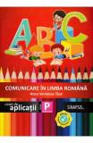 Comunicare in limba romana - Clasa pregatitoare - Caiet de aplicatii - Anca Veronica Taut