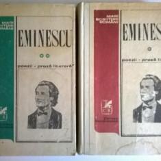 M. Eminescu - Poezii * Proza literara {2 volume}