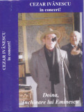 Caseta audio: Cezar Ivanescu - Doina, inchinare lui Eminescu ( in concert ), Casete audio