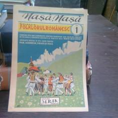 Colectia Folclorul Romanesc nr.1- contine versurile si partitura cantecului Nasa Nasa