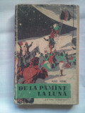 (C386) JULES VERNE - DE LA PAMANT LA LUNA