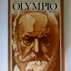 Andre Maurois – Olympio sau viata lui Victor Hugo