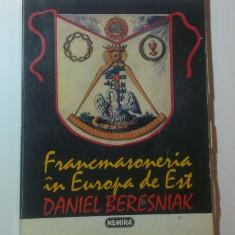 FRANCMASONERIA IN EUROPA DE EST de DANIEL BERESNIAK