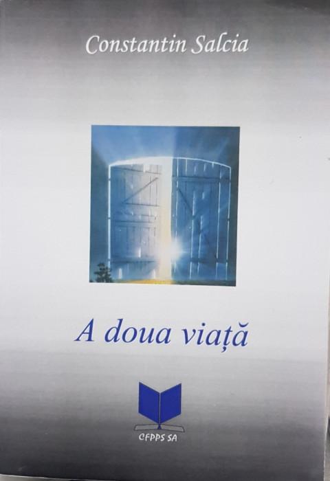 A DOUA VIATA CONSTANTIN SALCIA 2005 INCHISORI COMUNISTE DETENTIE POLITICA 180PAG