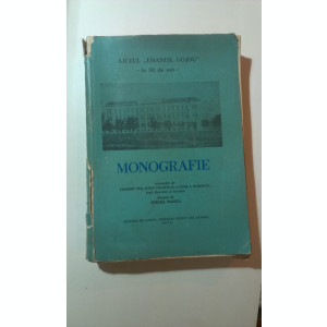LICEUL ,,EMANUIL GOJDU - LA 50 DE ANI - MONOGRAFIE de TREI FOSTI DIRECTORI