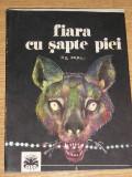 Myh 21 - FIARA CU SAPTE PIEI - P A FERNIK - EDITATA IN 1990