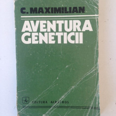 Aventura geneticii/autor C. Maximilian/1978