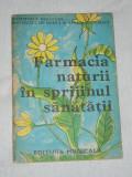 RWX 27 - FARMACIA NATURII IN SPRIJINUL SANATATII - EDITATA IN 1979