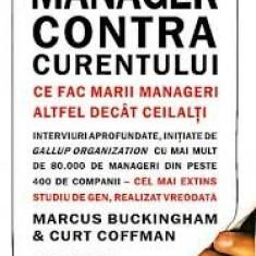 Marcus buckingham & curt coffman manager impotriva curentului