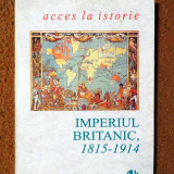 IMPERIUL BRITANIC, 1815-1914 - Frank McDonough (ALL, 1998)