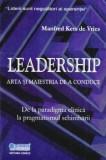 Leadership arta si maiestria de a conduce - Manfred Kets de Vries