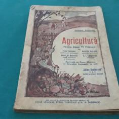 CARTE DE AGRICULTURĂ PENTRU CLASA A VI PRIMARĂ / PETRU TODICESCU/1938