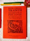 PAVEL CHIHAIA-Traditii rasaritene si influente... în T. Rom (DEDICATIE+AUTOGRAF)